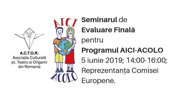 Programul AICI-ACOLO: Seminarul de Evaluare Finală anul școlar 2018/2019